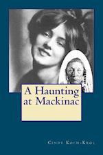 A Haunting at Mackinac af Cindy Koch-Krol
