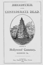 Register of the Dead, Interred in Hollywood Cemetery, Richmond, Va