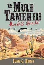 The Mule Tamer III, Marta's Quest af John Horst