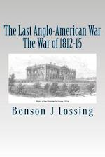 The Last Anglo-American War af Benson J. Lossing