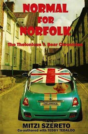 Bog, paperback Normal for Norfolk (the Thelonious T. Bear Chronicles) af Teddy Tedaloo, Mitzi Szereto