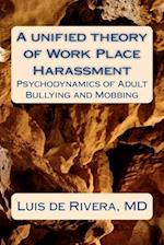 A Unified Theory of Work Place Harassment af Luis de Rivera, Dr Luis De Rivera