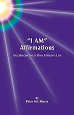 I Am Affirmations and the Secret of Their Effective Use af Peter Mt Shasta