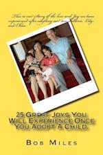 25 Great Joys You Will Experience Once You Adopt a Child.
