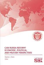 Can Russia Reform? Economic, Political, and Military Perspectves