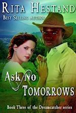 Ask No Tomorrows-Dreamcatcher Series, Book 3