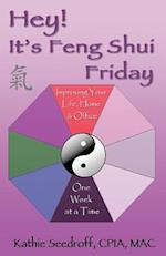 Hey! It's Feng Shui Friday