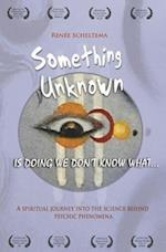 Something Unknown Is Doing We Don't Know What