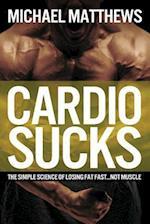 Cardio Sucks af Michael Matthews