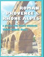 Roman Provence & Rhone Alpes af MR Walter Judson Moore
