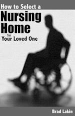 How to Select a Nursing Home for a Loved One