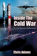 Inside the Cold War - A Cold Warrior's Reflections af Chris Adams