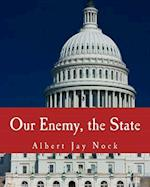 Our Enemy, the State af Albert Jay Nock
