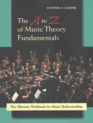 Bog, paperback The A to Z of Music Theory Fundamentals af Stephen T. Zolper