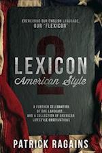Lexicon: American Style II: Exercising Our English Language, Our 'Flexicon'