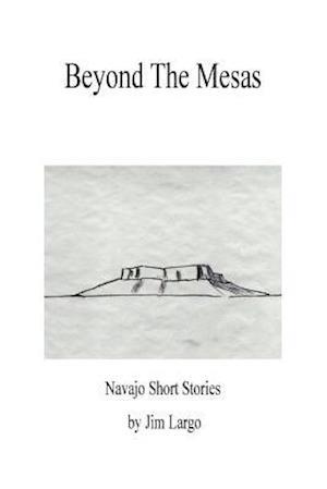 Beyond the Mesas