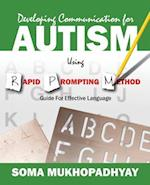 Developing Communication for Autism Using Rapid Prompting Method: Guide for Effective Language af Soma Mukhopadhyay