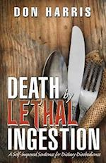 Death by Lethal Ingestion: A Self-Imposed Sentence for Dietary Disobedience