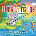 Elle Goes Fishing: Or Does She?