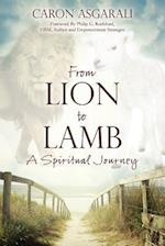 From Lion to Lamb: A Spiritual Journey af Caron Asgarali