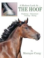 A Modern Look At ... THE HOOF: Morphology ~ Measurement ~ Trimming ~ Shoeing