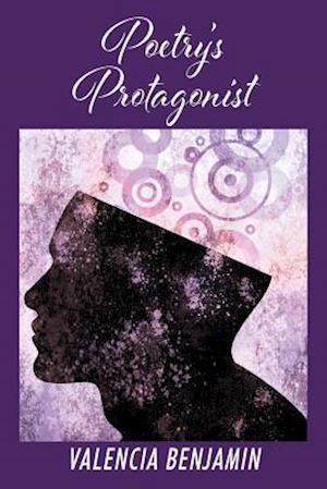 Bog, paperback Poetry's Protagonist af Valencia Benjamin