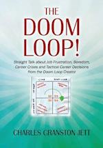 The DOOM LOOP! Straight Talk about Job Frustration, Boredom, Career Crises and Tactical Career Decisions from the Doom Loop Creator. af Charles Cranston Jett