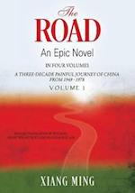 The Road - An Epic Novel in Four Volumes -- Volume 1 (English Version)