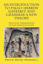 An Introduction to Paleo-Hebrew Alphabet and Grammar a New Theory af Travis Wayne Goodsell