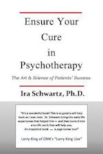 Ensure Your Cure in Psychotherapy: The Art & Science of Patients' Success