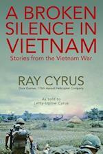 A Broken Silence in Vietnam: Stories from the Vietnam War