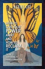 How to Give Your Power Away and How to Reclaim It