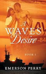 A WAVES Desire: Book I