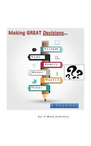 Making Great Decisions: A Roadmap