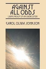 Against All Odds: Living Proof Of An Overcomer