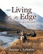 Living on the Edge: Adventures of a Hunter