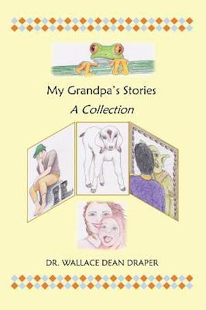 Bog, hardback My Grandpa's Stories: A Collection af Wallace Dean Draper