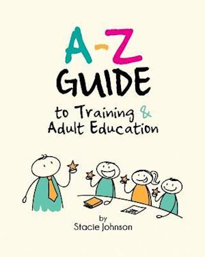 Bog, hæftet A-Z Guide to Training & Adult Education af Stacie Johnson