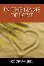In the Name of Love af K. D. Grummell