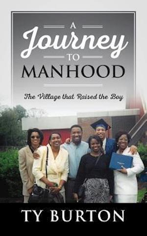 Bog, hæftet A Journey to Manhood: The Village that Raised the Boy af Ty Burton