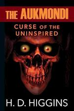 The Aukmondi: Curse of the Uninspired af H D Higgins