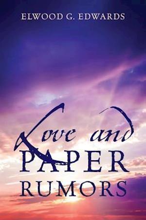 Bog, hæftet Love and Paper Rumors af Elwood G Edwards
