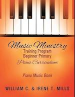 Music Ministry Training Program Beginner Primary Piano Curriculum: Piano Music Book
