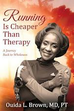 Running Is Cheaper Than Therapy: A Journey Back to Wholeness