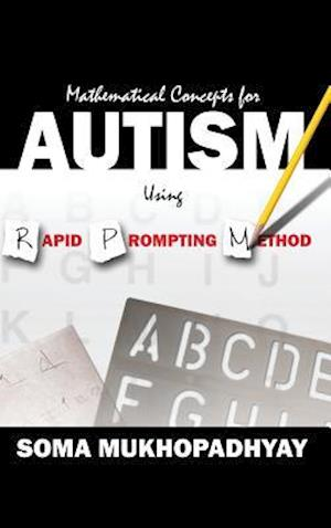 Bog, hardback Mathematical Concepts for Autism Using Rapid Prompting Method af Soma Mukhopadhyay