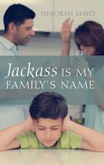 Jackass Is My Family's Name af Deborah Mayo