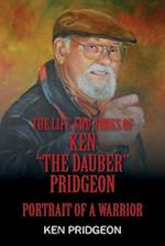The Life and Times of Ken the Dauber Pridgeon