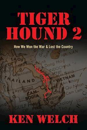 Bog, hæftet Tiger Hound 2: How We Won the War & Lost the Country af Ken Welch