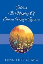 Solving the Mystery of Chinese Magic Squares