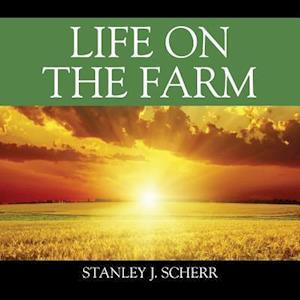 Bog, hæftet Life On The Farm af Stanley J Scherr